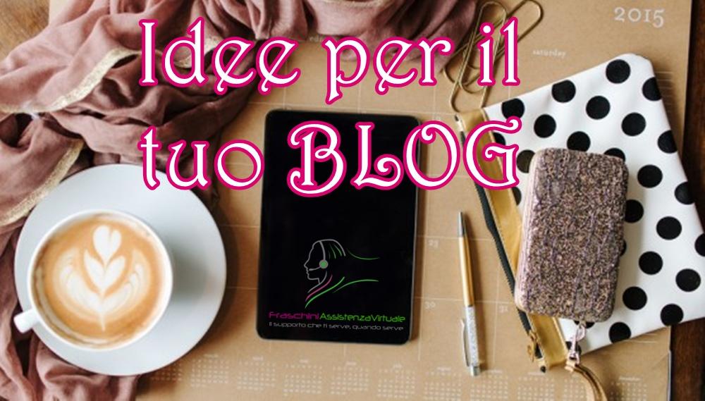 15 idee per i post del tuo Blog
